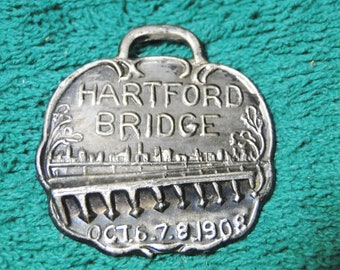 "Hartford Ct Bridge Watch Fob - Advertising Watch Fob - Souvenir Watch Fob - 1 1/2"" X 1 5/8"" - Dated Oct. 6,7,8 1908 - Great Find!"