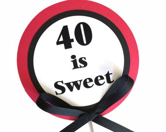 40th Birthday Cake Topper - 40 is Sweet - Red and Black or Your Choice of Colors