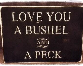 """Love you a bushel Sign 11""""x14' primitive sign primitive decor-Farmhouse- farmhouse sign decor  fixer upper style fixer upper rustic"""