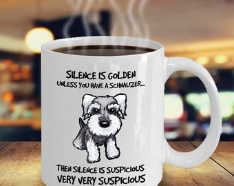 Schnauzer gifts |- Silence is golden unless you have a schnauzer | Schnauzer Mug Best gift for schnauzer lover