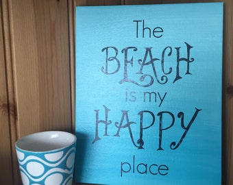 The Beach Is My Happy Place Hand Painted Canvas and Vinyl Quote