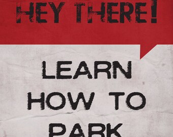 Sticky Note Pad -- Hey There Learn to Park - Post-It - Keep it in your car to let bad parkers know how you feel - Gag Gift - White Elephant