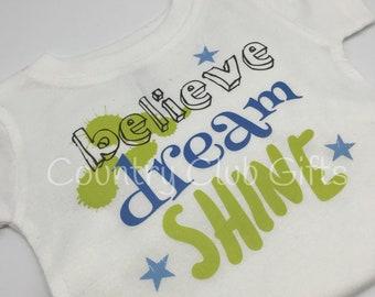 Infant shirt | baby shirt shirt | believe | dream | Shine | baby boy gift | baby girl gift | novelty baby | Baby shower gift | New baby gift
