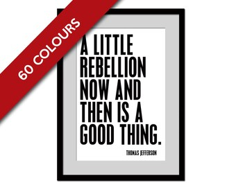 A Little Rebellion Now and Then is a Good Thing - Thomas Jefferson - Typographic Print - American History - History Poster - Political Art