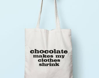 Chocoalte Makes My Clothes Shrink Tote Bag Long Handles TB1679