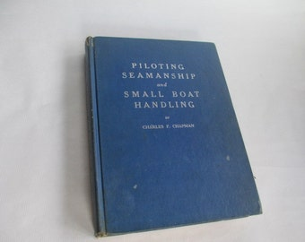 1964 Piloting, Seamanship and Small Boat Handling by Charles F. Chapman, Boating Instruction, Boat Piloting Guide, Water Safety