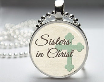 Sisters In Christ Glass Dome Pendant Necklace, Christian Gift, Religious Gift