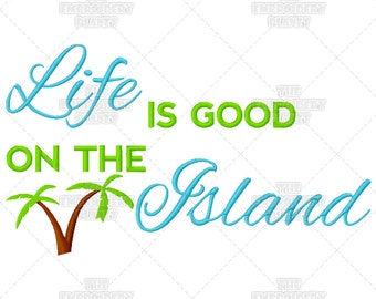 Life Is Good On the Island Palm Trees Happy Quote Machine Embroidery Pattern Design