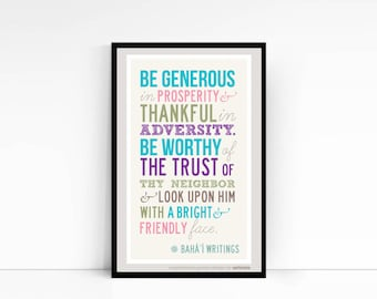 """Inspirational Print of BAHAI Quote """"Be Generous in Prosperity and Thankful in Adversity"""" from the Baha'i Writings"""