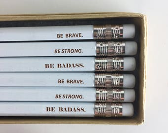 Motivational Pencils, Inspirational Pencil, Engraved Pencils, Pencil Quotes, Be Brave, Be Strong, Be Badass, Pencil Set, Quote Pencils