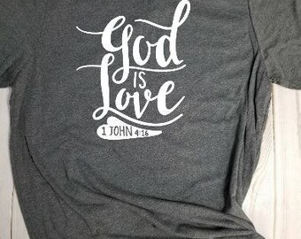 T-shirt- God is Love! Choose your own color!