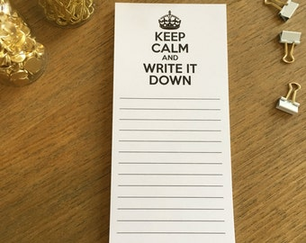Keep Calm and Write it Down Notepad / Back and White / To Do List / 3.5x8.5 / 50 Pages