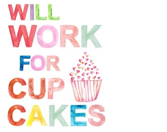Will Work for Cupcakes Baking Instant Download - 8 X 10