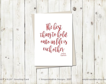 Best Thing to Hold Onto in Life is Each Other, Audrey Hepburn - Greeting Card, 4.5x6.25 folded card with envelope