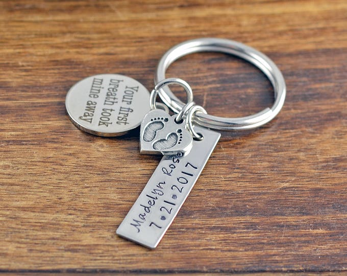 Your First Breath Took Mine Away Keychain - New Mom Gift - Hand Stamped Keychain - Personalized Mother's Keychain - Mothers Day Gift