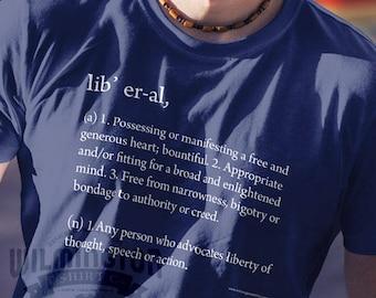Definition shirts, liberal tshirts, liberal definition, democrat tshirts, political shirts, gifts for him, gifts for her, liberal gifts