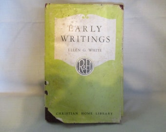 Early Writing Of Ellen G White 1945 Hardcover SDA Review & Herald