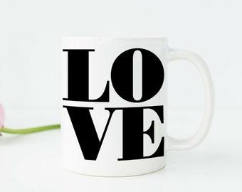 Love Quote Coffee Mug Love Mug Typography Mug Mugs with Sayings Mugs with Quotes Minimalist Mug Teen Girl Gifts New Apartment Gifts  v51