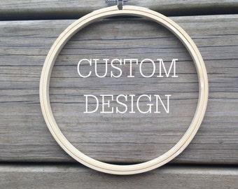 "Custom 6"" Embroidery Hoop Design"