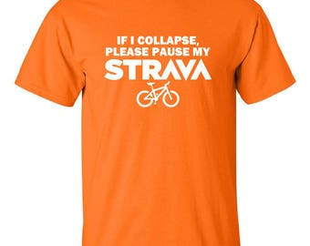 Strava Tshirt - if i collapse please pause my strava Mountain Bike MTB