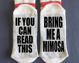 Mimosa - Bring me Socks - If You Can Read This Socks - If You Can Read This Bring me a Mimosa - Gifts - Gift Ideas - Novelty Socks
