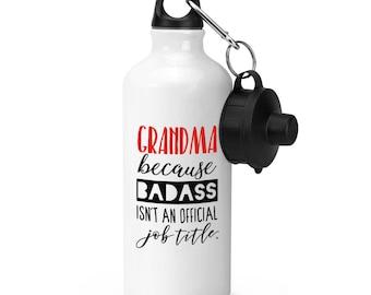 Grandma Because Badass Isn't An Official Job Title Sports Bottle