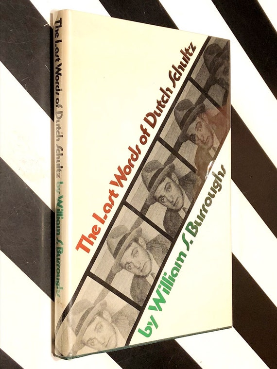 The Last Words of Dutch Schultz by William S. Burroughs (1975) first edition book