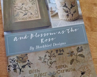 And Blossoms as the Rose by Blackbird Designs, cross stitch book