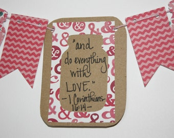 """Mini Scripture Bunting- """"and do everything with Love"""" (I Corinthians 16:4) - Option 2"""