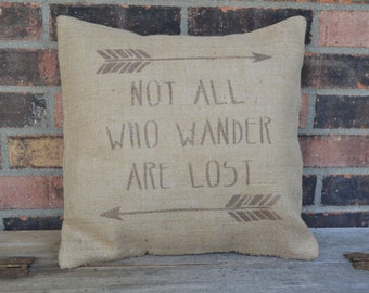 Burlap not all who wander are lost pillow