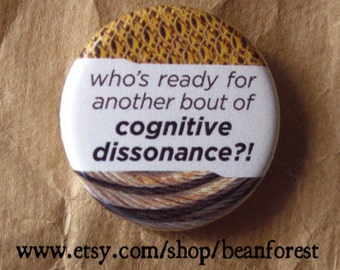 """another bout of cognitive dissonance - psychology gift pin button badge 1.25"""" magnet psychologist gift therapist gift"""