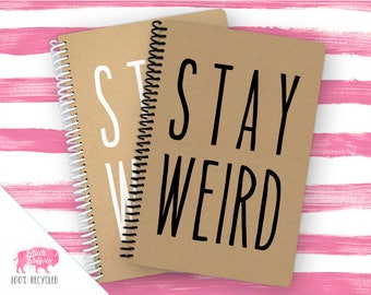 Spiral Notebook | Spiral Journal Planner | Journal | 100% Recycled | Stay Weird | BB039