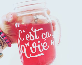 "Decal ""C'est ça la vie"" to paste on coffee mugs, Mason jar, thermos and even on mirrors or windows"