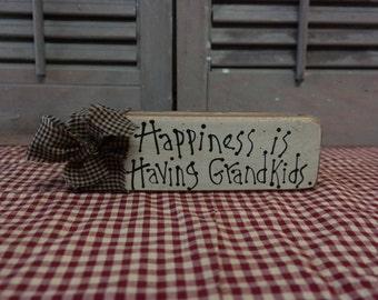 Primitive Block Sign: Happiness is having Grandkids