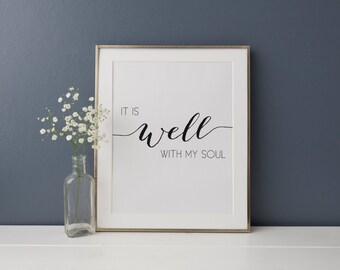"""PRINTABLE Art """"It is well with my soul"""" Typography Art Print Christian art Print Christian Wall Art bible Verse Art Print Black and White"""