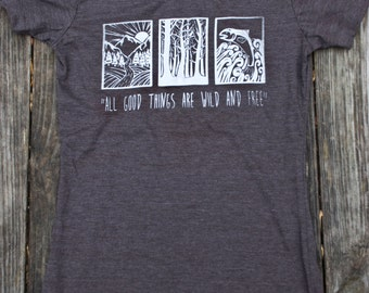 Women's- All Good Things are Wild and Free- Rustic Brown
