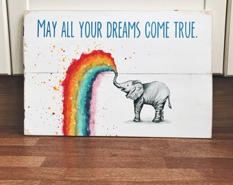 May All Your Dreams Come True - Elephant Wooden Sign