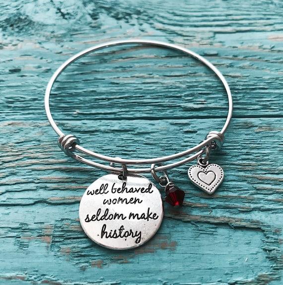 Well behaved women seldom make history Silver Bracelet
