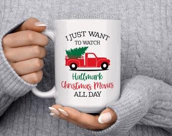 I Just Want To Watch HALLMARK CHRISTMAS MOVIES All Day, Christmas Tree Truck Mug, Christmas Coffee Mug, Merry Little Christmas, Holiday Mug