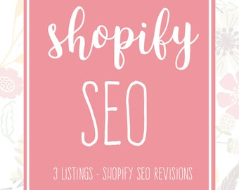 Shopify SEO - 3 Shopify Listings - Shopify Help - Product SEO - Listing Critiques - Shop Improvements - Website SEO - Shopify Optimization