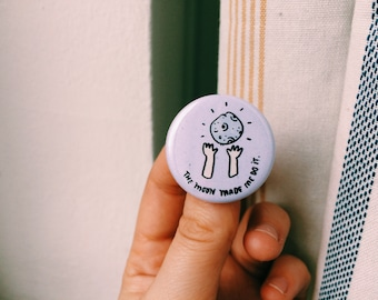 "The Moon Made Me Do It- 1.25"" pinback button"
