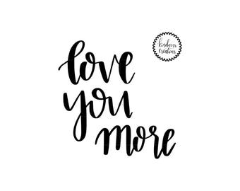 Love You More - Physical Print