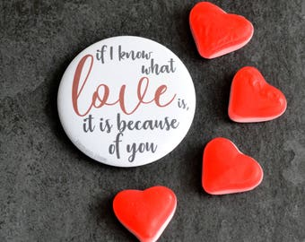 Love quote Pinback Button, Mirror, Magnet or bottle opener 58 mm