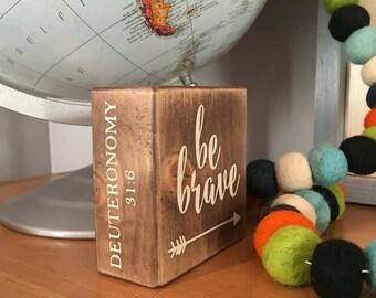 Be Brave, Deuteronomy 31:6, Faith Building Block, Rustic, Farmhouse, Graduation Gift