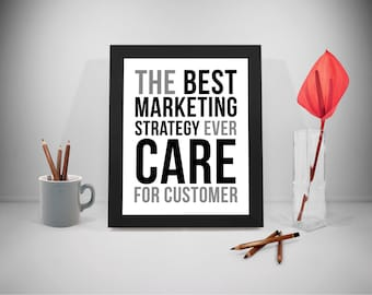 The Best Marketing Strategy, Marketing Strategy Printable Quotes, Customer Service Sayings, Business Prints, Office Decor, Office Art