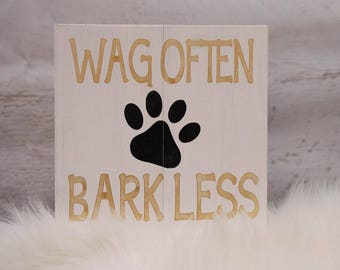 Wag Often Bark Less Wood Sign   Dog Lover   Pet Lover Gift   Cute Chrismas Gift   Wall Quote Decor   Motivational Sign   Paw Print Decor