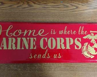 Home is Where the Marine Corps Sends Us sign ~ home decor ~ Marine Corps ~ Marines ~ USMC ~ Marine Wife ~ USMC Family