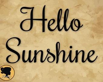 Hello Sunshine SVG - Hello Sunshine Silhouette SVG,  (zipped .eps .pdf .dxf .svg and .studio file) vector cutting files