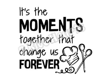 It's the Moments together that change us forever SVG dxf Studio, Cutting Board SVG dxf Studio, Cooking svg studio, kitchen svg dxf studio