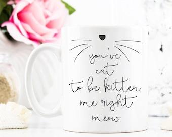 Cat   Coffee Mug - Coffee Cup - Large Coffee Mug - Sassy Mug - Statement Mug - Statement Mugs - Large Mug - Sassy Mug - Funny Sassy Mug